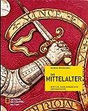 Das Mittelalter: Ritter, Kreuzzüge und Königreiche -