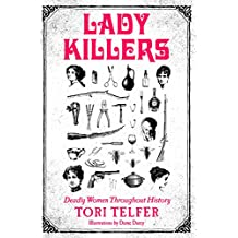 Lady Killers: Deadly Women Throughout History
