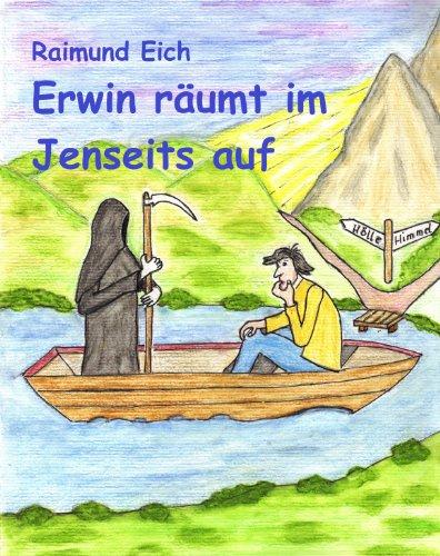 Erwin räumt im Jenseits auf