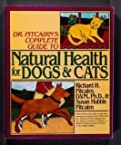 Dr. Pitcairn's Complete Guide to Natural Health for Dogs and Cats by Richard H. Pitcairn (1982-09-02)