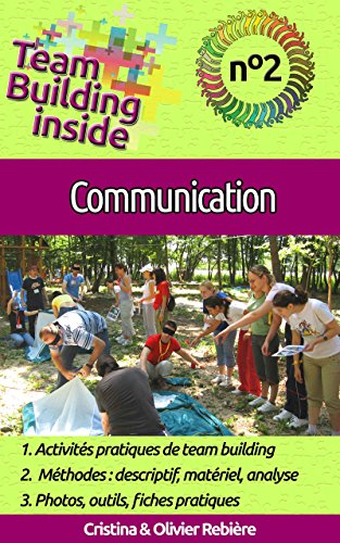 Team Building inside n°2 - communication: Créez et vivez l'esprit d'équipe ! par Olivier Rebière