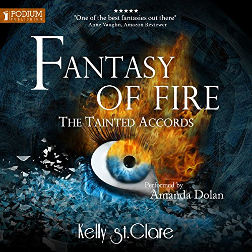 Fantasy of Fire: The Tainted Accords, Book 3