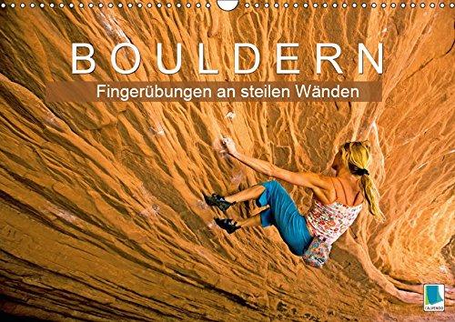 Bouldern: Fingerübungen an steilen Wänden (Wandkalender 2019 DIN A3 quer): Bouldern: Klettern am Limit (Monatskalender, 14 Seiten ) (CALVENDO Sport)