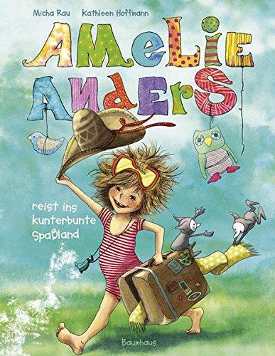 Amelie Anders reist ins kunterbunte Spaßland