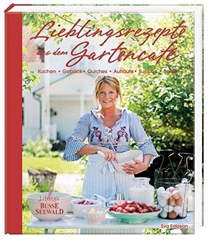 Lieblingsrezepte aus dem Gartencafe: Kuchen, Gebäck, Quiches, Aufläufe, Suppen, Salate Kuchen-auflauf
