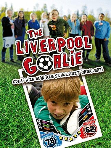 The Liverpool Goalie - Oder: Wie man die Schulzeit uberlebt! [dt./OV]