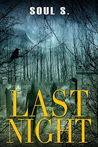 Suspense : Last Night: Thriller (Horror: (Horror, Thriller, Suspense, Mystery, Death, Murder, Suspicion, Horrible, Murderer, Psychopath, Serial Killer, Haunted,  Book 1)
