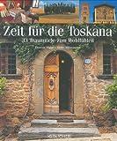 Zeit für die Toskana: Traumziele zum Wohlfühlen - Thomas Migge