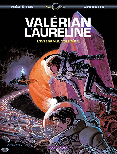 Valérian et Laureline l'Intégrale, volume 2 : Le pays sans étoile ; Bienvenue sur Alflolol ; Les oiseaux du maître par Jean-Claude Mézières