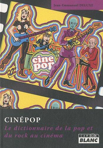 CINEPOP Dictionnaire du rock au cinéma