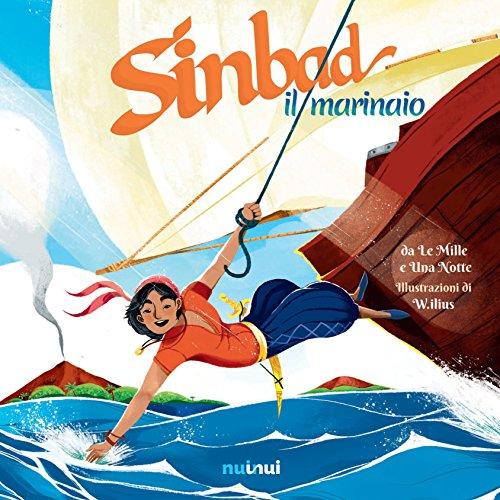 Sinbad il marinaio da Le Mille e una notte. Ediz. a colori