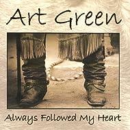 Always Followed My Heart