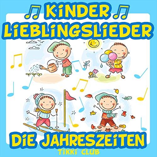 Kinder Lieblingslieder: Die Jahreszeiten