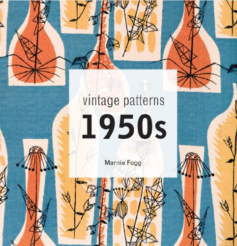 Vintage Patterns 1950s: A classic scrapbook of 1950s design, fashion and style por Marnie Fogg