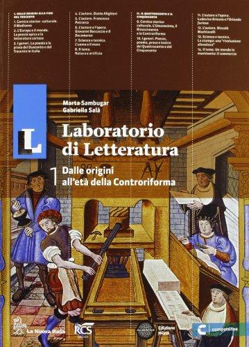 Il laboratorio di letteratura. Con guida all'esame. Per le Scuole superiori. Con espansione online: 1