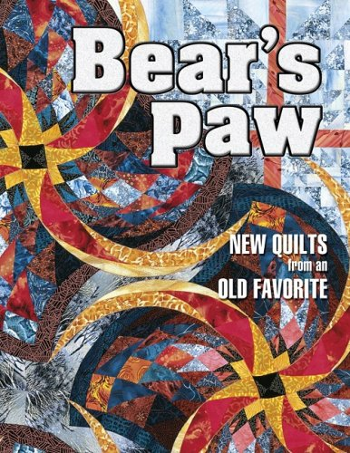 Bear's Paw: New Quilts from an Old Favorite Contest -