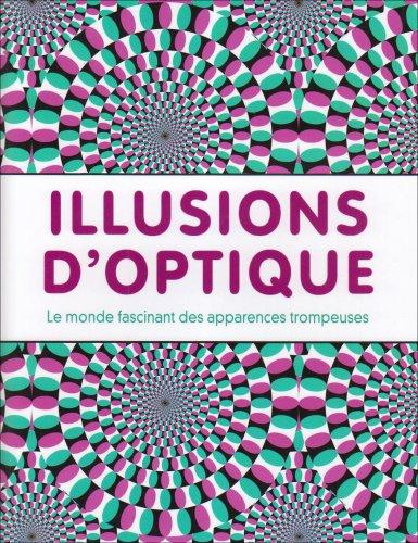 Illusions d'optique : Le monde fascinant des apparences trompeuses par Inga Menkhoff
