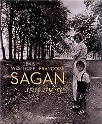 Françoise Sagan : Ma mère