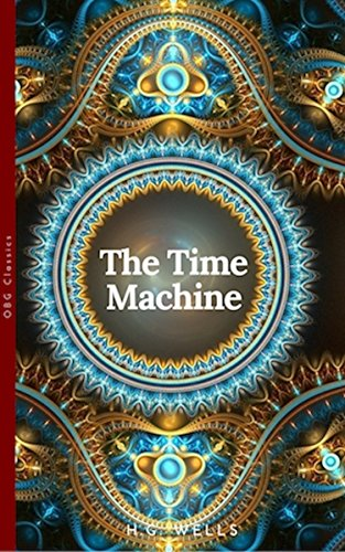 The Time Machine (world Classics, Unabridged) por H G Wells Gratis