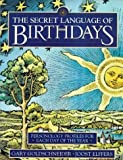 By Gary Goldschneider - The Secret Language of Birthdays: Personology Profiles for Each Day of the Year (New edition)