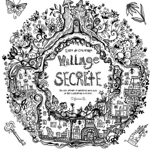 Village Secrète -  Livre de Coloriage: Un livre détente et antistress avec plus  de 50 illustrations à colorier. Pdf - ePub - Audiolivre Telecharger