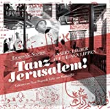 Tanz Jerusalem: Unsere Lieder auf deinen Lippen - Eckhart Meister