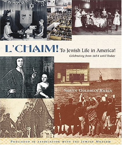 L Chaim To Jewish Life In America Celebrating From 1654 Until Today