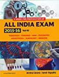 Guide for Preparation of All India Exam 2015-16, Volume 3 By Arvind arora and Amit Tripathi contains subject Pediatrics, Forensic, Skin, Psychiatry, Anesthesia, Radiology and Medicine is useful book for PGMEE. Covers topics on  Pediatrics Forensic Sk...