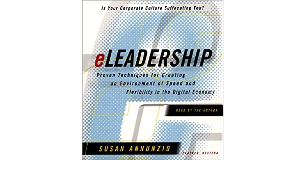 Eleadership Proven Techniques For Creating An Environment Of Speed