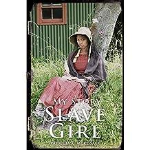 Slave Girl: The Diary of Clotee, Virginia, USA 1859 (My Story)