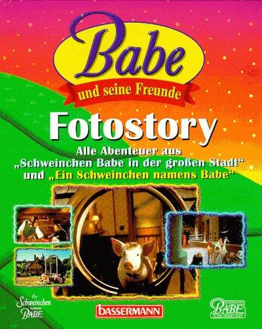 Preisvergleich Produktbild Babe und seine Freunde, Fotostory