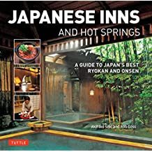Japanese Inns and Hot Springs: A Guide to Japan's Best Ryokan and Onsen