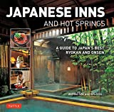 Japanese Inns and Hot Springs: A Guide to Japan's Best Ryokan & Onsen