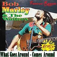What Goes Around Comes Around (Remix)