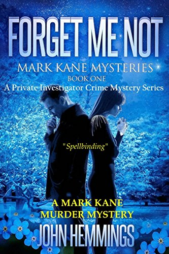 free kindle book FORGET ME NOT - MARK KANE MYSTERIES - BOOK ONE: A Private Investigator Crime Mystery Series. A Mark Kane Murder Mystery.