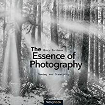 [The Essence of Photography: Seeing and Creativity] (By: Bruce Barnbaum) [published: November, 2014]