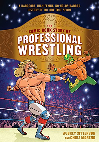 Comic Book Story of Professional Wrestling por Aubrey Sitterson