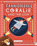 Cannonball Coralie and the Lion