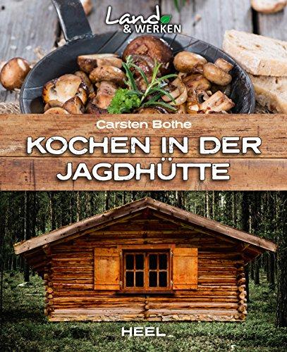 Kochen in der Jagdhütte (Land & Werken) (Tiere Bbq)