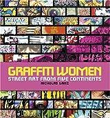 [(Graffiti Women: Street Art from Five Continents )] [Author: Nicholas Ganz] [Nov-2006]
