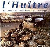 L'Huître - Histoire, ostréiculture, gastronomie