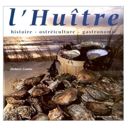 L'Huître : histoire, ostréiculture, gastronomie