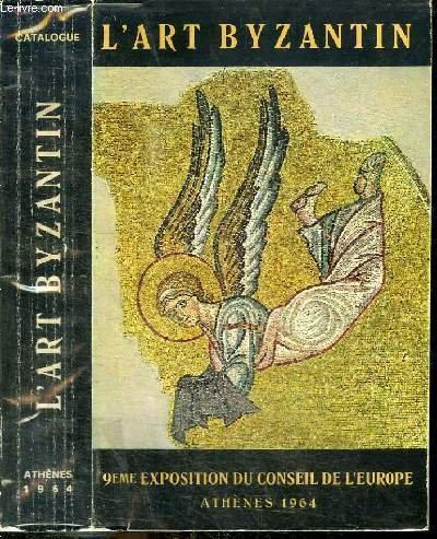 L'Art byzantin, art européen. Neuvième exposition sous l'égide du Conseil de l'Europe.