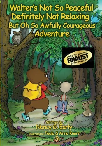 Walter's Not So Peaceful, Definitely Not Relaxing, But Oh So Awfully Courageous Adventure by Nancy Early (2011-11-14)
