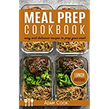 Meal Prep Cookbook: easy and delicious recipes to prep your week - lunch edition (Book 2) (English Edition)