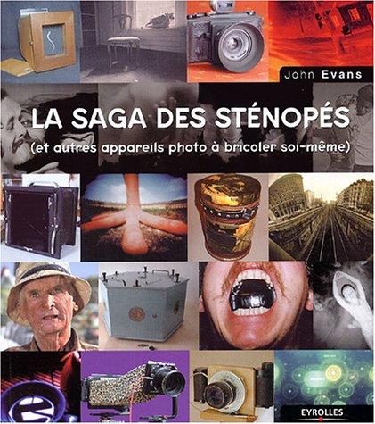 La saga des sténopés: Et les autres appareils photo à bricoler soi-même