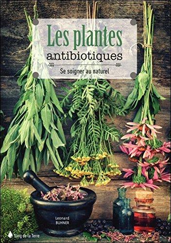 Descargar Libro Les plantes antibiotiques - Se soigner au naturel de Léonard Buhner