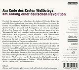 November 1918. Eine deutsche Revolution: B?rger und Soldaten - Verratenes Volk - Heimkehr der Fronttruppen