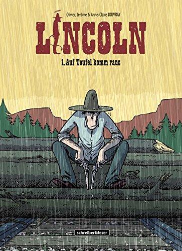 Lincoln: 1. Auf Teufel komm raus