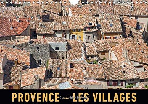 Provence - Les villages 2015: Un voyage en images en traversant les villages et les villes pittoresques de Provence.